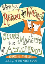 Were You Raised by Wolves? - Christie Mellor