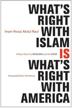 What's Right with Islam : A New Vision for Muslims and the West - Feisal Abdul Rauf