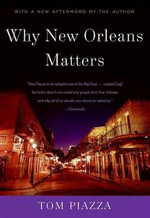 Why New Orleans Matters - Tom Piazza