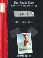 The Black Book [Diary of a Teenage Stud], Vol. I : Girls, Girls, Girls - Jonah Black