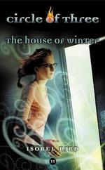 Circle of Three #11 : The House of Winter - Isobel Bird