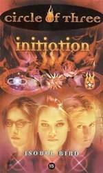Circle of Three #15 : Initiation - Isobel Bird