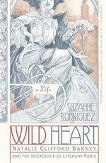 Wild Heart : A Life - Suzanne Rodriguez