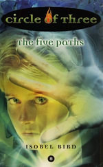 Circle of Three #8 : The Five Paths - Isobel Bird