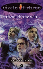 Circle of Three #9 : Through the Veil - Isobel Bird