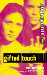 Fingerprints #1 : Gifted Touch - Melinda Metz