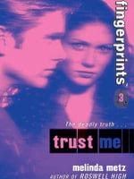 Fingerprints #3 : Trust Me - Melinda Metz