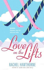 Love on the Lifts - Rachel Hawthorne