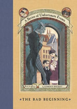 A Series of Unfortunate Events #1 : The Bad Beginning - Lemony Snicket