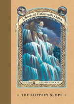 A Series of Unfortunate Events #10 : The Slippery Slope - Lemony Snicket
