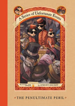 A Series of Unfortunate Events #12 : The Penultimate Peril - Lemony Snicket