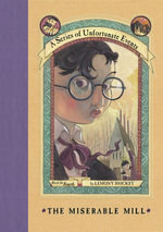 A Series of Unfortunate Events #4 : The Miserable Mill - Lemony Snicket
