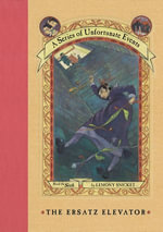A Series of Unfortunate Events #6 : The Ersatz Elevator - Lemony Snicket