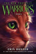 Warriors : The New Prophecy #3: Dawn - Erin Hunter