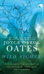 Wild Nights! : New Stories - Joyce Carol Oates