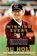 Winning Every Day : The Game Plan for Success - Lou Holtz