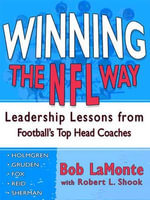 Winning the NFL Way : Leadership Lessons From Football's Top Head Coaches - Bob LaMonte
