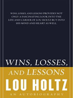 Wins, Losses, and Lessons : An Autobiography - Lou Holtz
