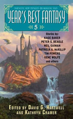 Year's Best Fantasy 5 : Year's Best Fantasy Series - David G. Hartwell