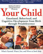 Your Child : Volume 1 - AACAP