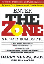 The Zone : Revolutionary Life Plan to Put Your Body - Barry Sears