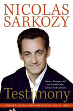 Testimony : France, Europe and the World in the 2lst - Nicolas Sarkozy