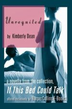 Unrequited - Kimberly Dean