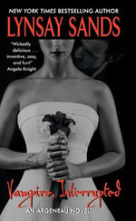 Vampire, Interrupted : An Argeneau Novel - Lynsay Sands