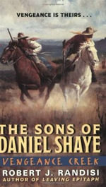 Vengeance Creek : The Sons of Daniel Shaye - Robert J. Randisi