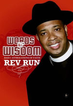 Words of Wisdom : Daily Affirmations of Faith from Run's House to Yours - Rev Run