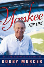 Yankee for Life : My 40-Year Journey in Pinstripes - Bobby Murcer