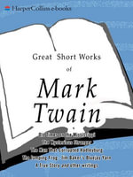 Great Short Works of Mark Twain - Mark Twain