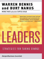 Leaders : The Strategies for Taking Charge - Warren G. Bennis
