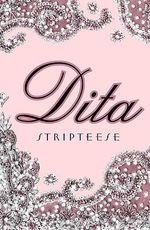 Dita : Stripteese - Dita Von Teese