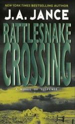 Rattlesnake Crossing : A Joanna Brady Mystery - J. A. Jance