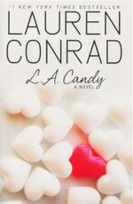 L.A. Candy : A Novel - Lauren Conrad
