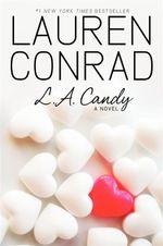 L.A. Candy : L. A Candy Series #1 - Lauren Conrad