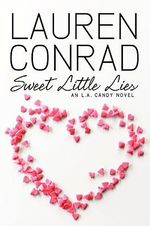 Sweet Little Lies : L. A Candy Series #2 - Lauren Conrad