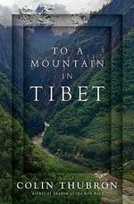 To a Mountain in Tibet - Colin Thubron