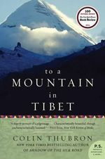 To a Mountain in Tibet : P.S. (Paperback) - Colin Thubron