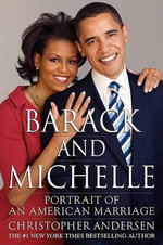 Barack and Michelle : Portrait of an American Marriage - Christopher Andersen