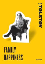 Family Happiness: Stories :  Stories - Leo Tolstoy