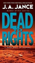Dead to Rights : Joanna Brady Mystery Ser. - J A Jance