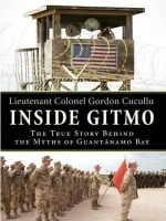 Inside Gitmo LP : The True Story Behind the Myths of Guantanamo Bay - Gordon Cucullu