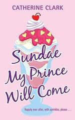 Love and Other Things I'm Bad at : Rocky Road Trip/Sundae My Prince Will Come - Catherine Clark