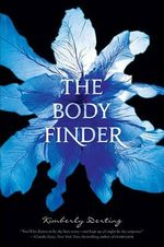 The Body Finder : Body Finder Series : Book 1 - Kimberly Derting