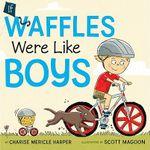 If Waffles Were Like Boys : Poems - Charise Mericle Harper