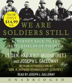 We Are Soldiers Still : A Journey Back to the Battlefields of Vietnam - Harold G Moore