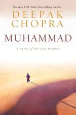 Muhammad : A Story of the Last Prophet - Deepak Chopra