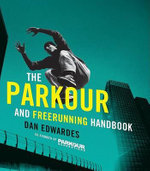 The Parkour & Freerunning Handbook - Dan Edwardes